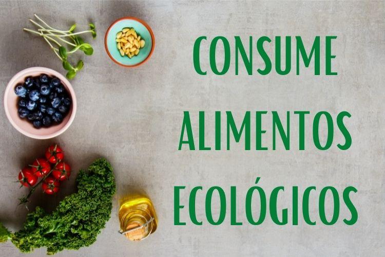 Consume alimentos ecológicos